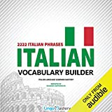 learn italian audio - Italian Vocabulary Builder: 2222 Italian Phrases to Learn Italian and Grow Your Vocabulary