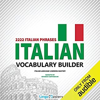 Italian Vocabulary Builder: 2222 Italian Phrases to Learn Italian and Grow Your Vocabulary audiobook cover art