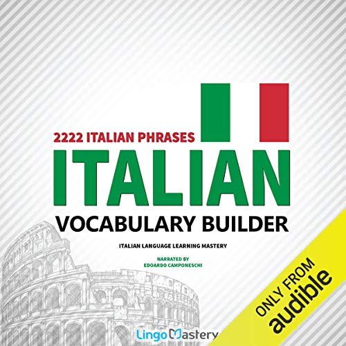 『Italian Vocabulary Builder: 2222 Italian Phrases to Learn Italian and Grow Your Vocabulary』のカバーアート