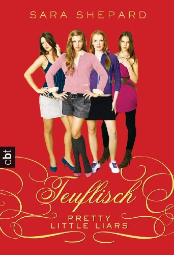 Pretty Little Liars 05: Teuflisch [Kindle Edition]