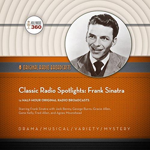 Classic Radio Spotlights: Frank Sinatra                   De :                                                                                                                                 Hollywood 360                               Lu par :                                                                                                                                 Frank Sinatra,                                                                                        full cast                      Durée : 5 h et 44 min     Pas de notations     Global 0,0