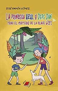 La princesa Azul y Pepe Pan tras el misterio de la clave wifi par José Ramón Gómez