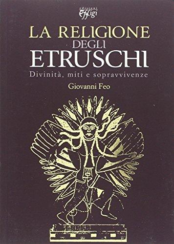 La religione degli Etruschi. Divinità, miti e sopravvivenze
