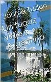 Un fugaz viaje a Argentina: Cuaderno de viaje fotográfico