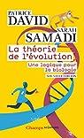 La théorie de l'évolution : Une logique pour la biologie par David
