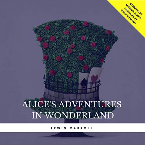 Alice's Adventures in Wonderland                   Written by:                                                                                                                                 Lewis Carroll                               Narrated by:                                                                                                                                 Michael Scott                      Length: 2 hrs and 44 mins     3 ratings     Overall 4.0