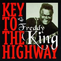 Key To The Highway by Freddie King (2000-12-12)
