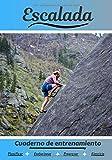 Escalada Cuaderno de entrenamiento: Cuaderno de ejercicios para progresar | Deporte y pasión por el Escalada | Libro para niño o adulto | Entrenamiento y aprendizaje | Libro de deportes |