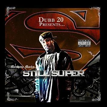 Dubb-20 Presents: Montana Macks Still Super
