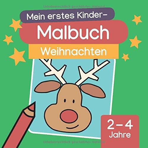 Mein erstes Kinder-Malbuch: Weihnachten: Tannenbaum, Schneemann, Adventskranz & Co. zum Ausmalen (ab 2 Jahren)
