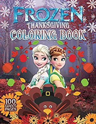 Frozen Thanksgiving Coloring Book: Super Thanksgiving Gift for Kids and Fans - Great Coloring Book with High Quality Images