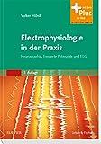 Elektrophysiologie in der Praxis: Neurographie, Evozierte Potenziale und EEG - mit Zugang zum Elsevier-Portal - Volker Milnik