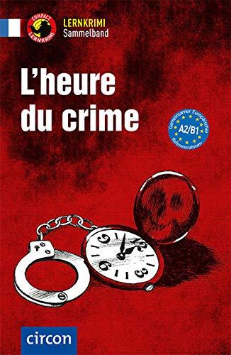 L'heure du crime: Französisch A2-B1 (Compact Lernkrimi Sammelband)