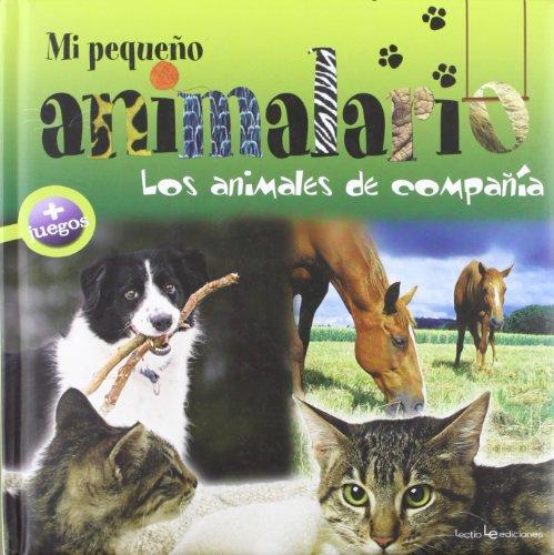 Los Animales De Compañía: 2 (Mi pequeño animalario)