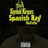 Raymond Marquez: Spanish Ray [Explicit]