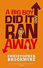 [A Big Boy Did It and Ran Away (Abacus Books)] [By: Brookmyre, Christopher] [July, 2003]