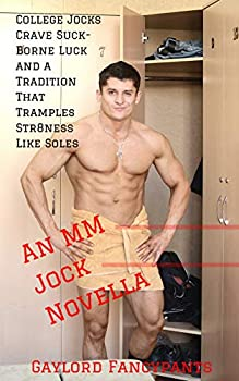 College Jocks Crave Suck-Borne Luck and a Tradition That Tramples Str8ness Like Soles  An MM Jock Novella  College Athletics Exudes Bulging Men Like Sweat From Overstuffed Jocks Book 3