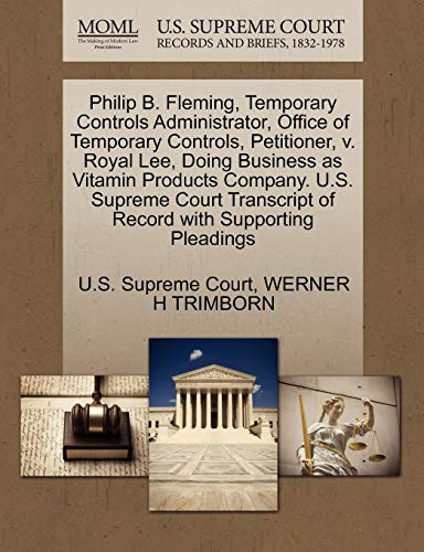 Philip B. Fleming, Temporary Controls Administrator, Office of Temporary Controls, Petitioner, V. Royal Lee, Doing Business as Vitamin Products ... of Record with Supporting Pleadings
