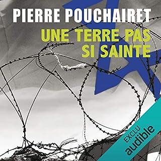 Une terre pas si sainte                   De :                                                                                                                                 Pierre Pouchairet                               Lu par :                                                                                                                                 Mathieu Buscatto                      Durée : 10 h et 32 min     20 notations     Global 4,2