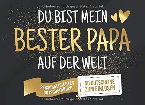 Du Bist Mein Bester Papa Auf Der Welt - Personalisiertes Gutscheinbuch - 50 Gutscheine: Gutscheinheft zum selber Ausfüllen und Verschenken - Mit 25 ... zum Geburtstag oder als Geschenk zum Vatertag