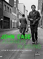 ジョン・ケージ 音の旅 (John Cage : Journeys in Sound) [DVD] [輸入盤]