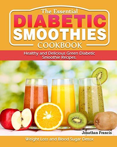 The Essential Diabetic Smoothie Cookbook: