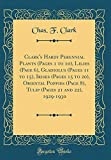 Clark's Hardy Perennial Plants (Pages 1 to 10), Lilies (Page 6), Gladiolus (Pages 11 to 15), Irises (Pages 15 to 20), Oriental Poppies (Page 8), Tulip (Pages 21 and 22), 1929-1930 (Classic Reprint)