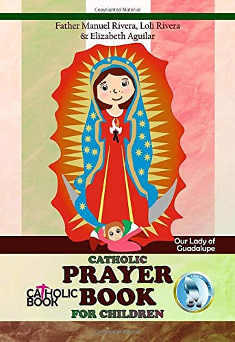 CATHOLIC PRAYER BOOK FOR CHILDREN. Our Lady of Guadalupe.