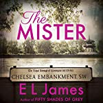 The Mister                   By:                                                                                                                                 E. L. James                               Narrated by:                                                                                                                                 Dominic Thorburn,                                                                                        Jessica O'Hara-Baker                      Length: 16 hrs and 28 mins     156 ratings     Overall 4.1