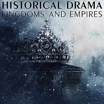 Historical Drama - Kingdoms and Empires