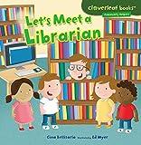 Let's Meet a Librarian (Cloverleaf Books (TM) -- Community Helpers)