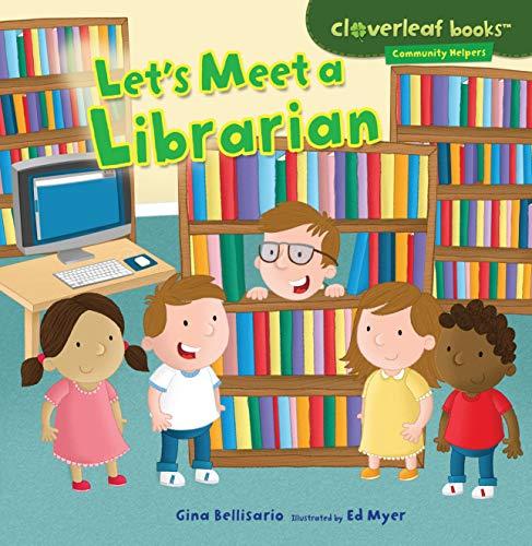 Let's Meet a Librarian (Cloverleaf Books: Community Helpers)
