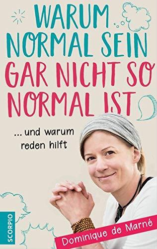 Warum normal sein gar nicht so normal ist: ... und warum reden hilft