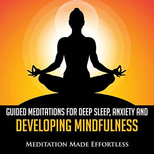 Guided Meditations for Deep Sleep, Anxiety and Developing Mindfulness cover art