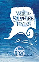 A World Through Sapphire Eyes (Tranquility's Denouement)