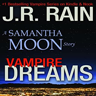 Vampire Dreams     A Samantha Moon Story              By:                                                                                                                                 J.R. Rain                               Narrated by:                                                                                                                                 Sylvia Roldán Dohi                      Length: 1 hr and 27 mins     33 ratings     Overall 3.7