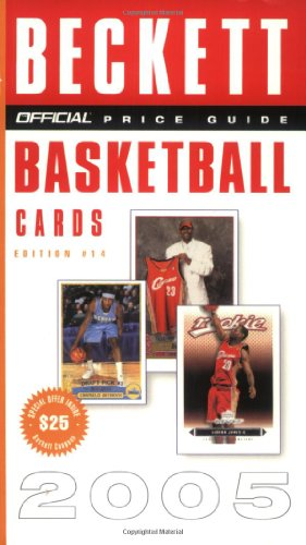 The Official Beckett Price Guide to Basketball Cards 2005, Edition #14 (Beckett Official Price Guide to Basketball Cards)