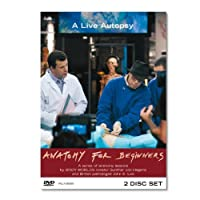 Anatomy for Beginners: A Live Autopsy