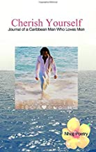 Cherish Yourself: Journal of a Caribbean Man Who Loves Men