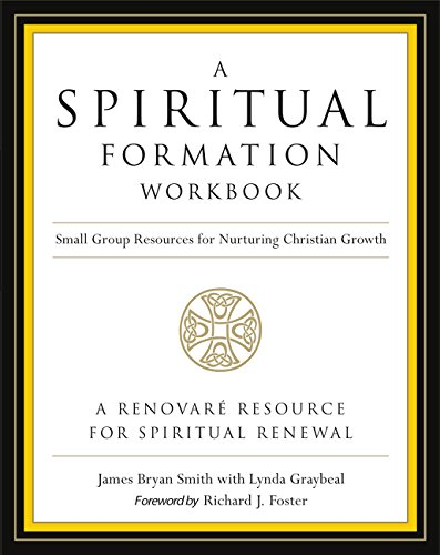 A Spiritual Formation Workbook - Revised edition: Small Group Resources for Nurturing Christian Grow