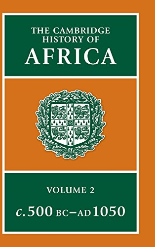 The Cambridge History of Africa, Vol. 2: c. 500 B.C.-A.D. 1050 (Volume 2)