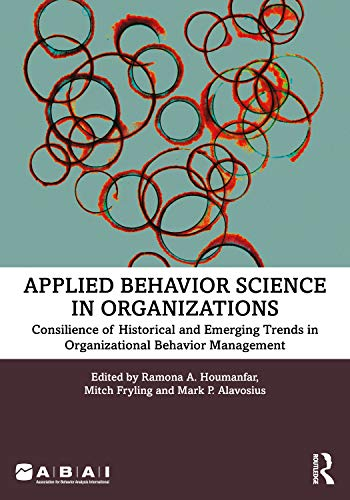Compare Textbook Prices for Applied Behavior Science in Organizations: Consilience of Historical and Emerging Trends in Organizational Behavior Management 1 Edition ISBN 9781032057347 by Houmanfar, Ramona A.,Fryling, Mitch,Alavosius, Mark P.