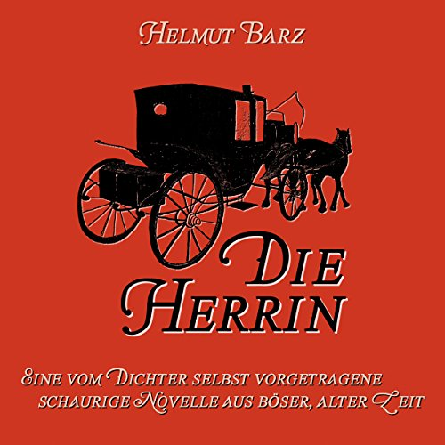 Die Herrin: Eine schaurige Novelle aus boeser, alter Zeit [Mistress: A Gruesome Novella from an Angry Time] audiobook cover art