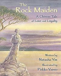 The Rock Maiden by Natasha Yim, illustrated by Pirkko Vainio