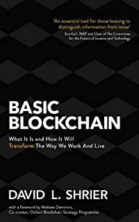 Basic Blockchain: What It Is and How It Will Transform the Way We Work and Live