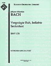 Vergnügte Ruh, beliebte Seelenlust, BWV 170: Keyboard (Organ) part (Qty 2) [A4526]
