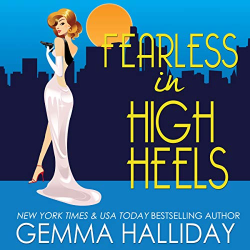 Fearless in High Heels                   By:                                                                                                                                 Gemma Halliday                               Narrated by:                                                                                                                                 Caroline Shaffer                      Length: 5 hrs and 20 mins     156 ratings     Overall 4.3