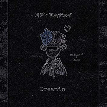 Dreamin' (feat. Jaah)