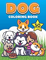 Dog Coloring Book: Cute dogs and puppy Coloring Book for boys and girls , Labrador Retriever ,German Shepherd , Golden Retriever , French Bulldog , huskies