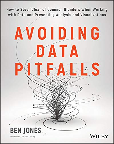 Avoiding Data Pitfalls: How to Steer Clear of Common Blunders When Working with Data and Presenting Analysis and Visualizations (English Edition)